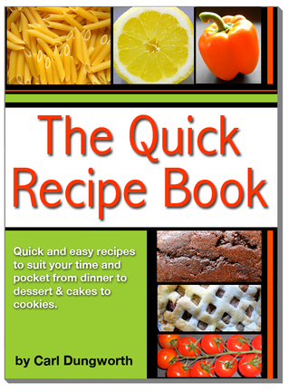 Quick Recipe Book: Main Meals, Desserts, Cookies and Cakes