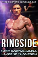 Ringside (The Three Sisters Series Book 1)