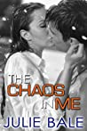 The Chaos in Me (Beautifully Damaged, #2)