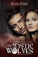 The Mystic Wolves (mystic wolves #1)