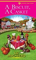 A Biscuit, A Casket (Gourmet Pet Food Mystery 2)