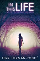 In This Life (Past Life Series #1)