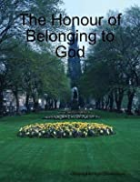 The Honour of Belonging to God