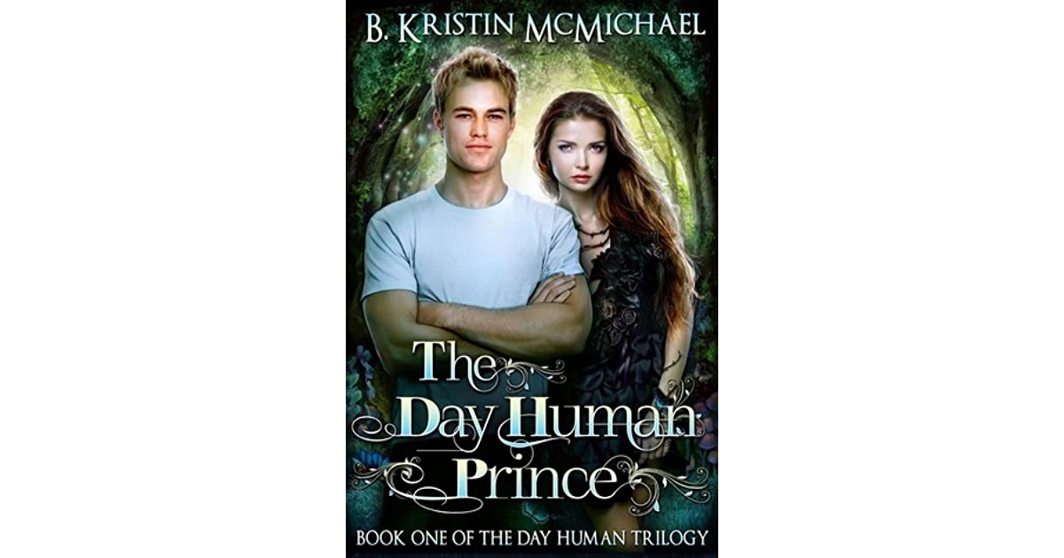 Download The Day Human Prince Day Human Trilogy 1 By B Kristin Mcmichael