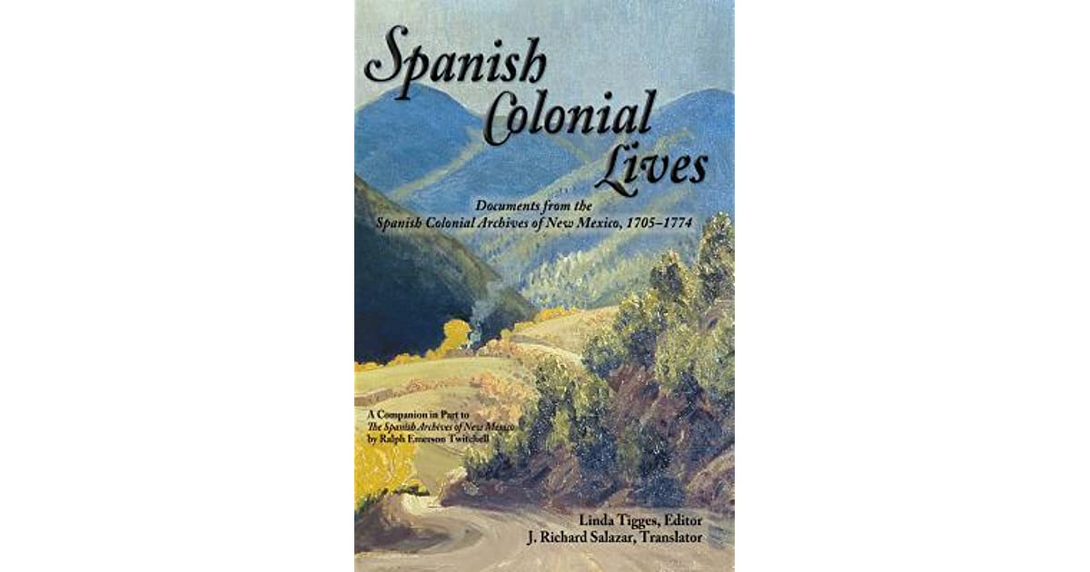 Spanish Colonial Lives: Documents from the Spanish Colonial Archives