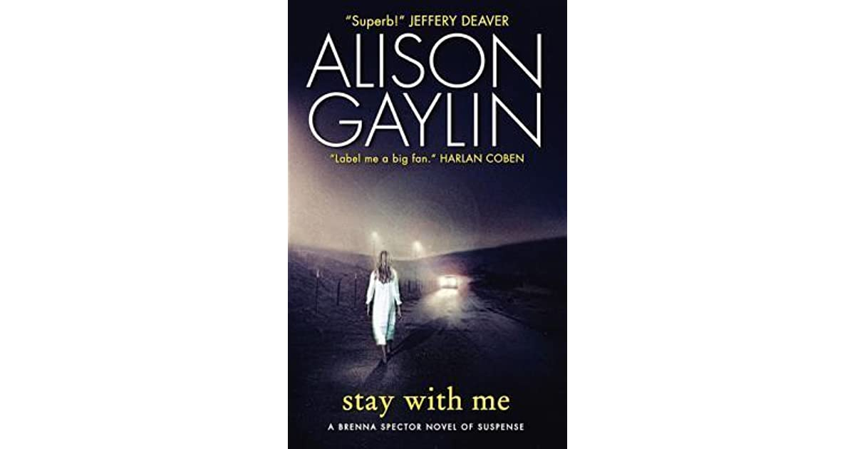 2599a540935 Stay With Me (Brenna Spector  3) by Alison Gaylin