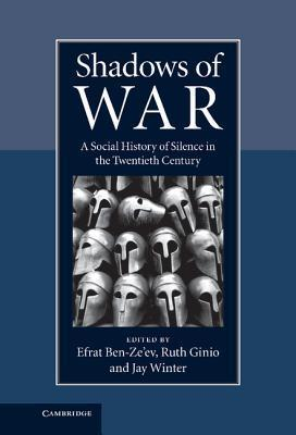 Shadows of War A Social History of Silence in the Twentieth Century