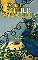 """The Other Alexander: Book I of """"The Bow of Heaven"""""""