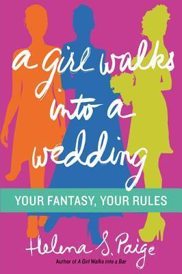 A Girl Walks Into a Wedding - Helena S. Paige