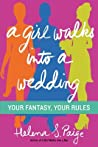 A Girl Walks Into a Wedding: Your Fantasy, Your Rules