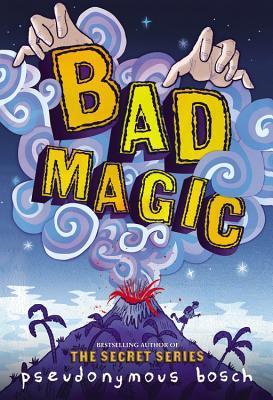 Bad Magic (Bad, #1)