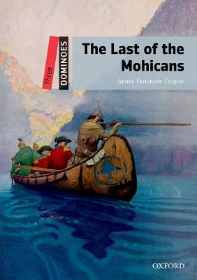 The Last of the Mohicans (Dominoes: Level 3: 1,000 Word Vocabulary)