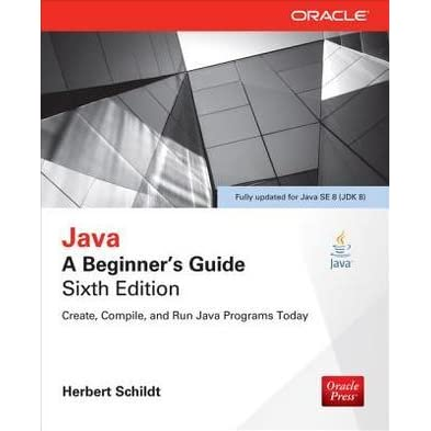 java a beginner s guide sixth edition a beginner s guide sixth rh goodreads com Hello.java A Beginner's Class Java Book