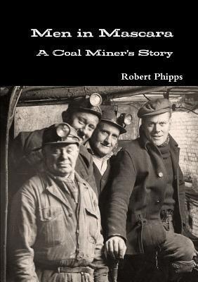 Men in Mascara: A Coal Miner's Story