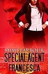 Special Agent Francesca (Undercover FBI, #1)