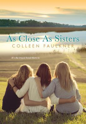 As Close As Sisters by Colleen Faulkner
