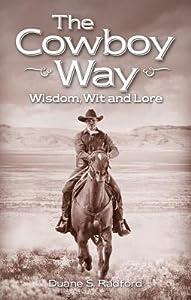 The Cowboy Way: Cowboy Wisdom & Trivia