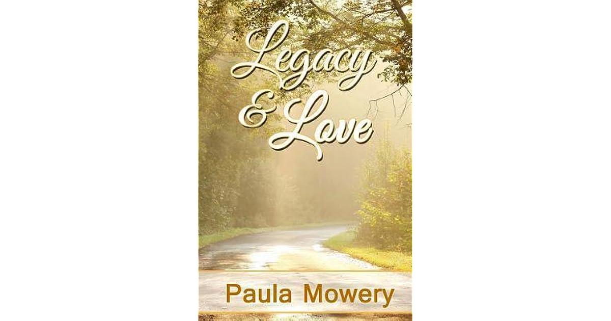 Legacy And Love By Paula Mowery