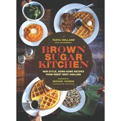 brown sugar kitchen recipes and stories from everyones favorite soul food restaurant by tanya holland - Brown Sugar Kitchen