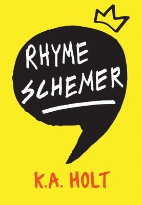 Rhyme Schemer by K A  Holt