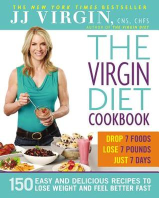 The Virgin Diet Cookbook: 150 Easy and Delicious Recipes to