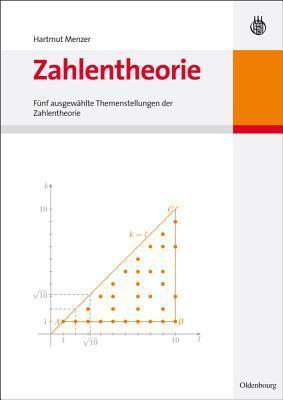Zahlentheorie: F�nf Ausgew�hlte Themenstellungen Der Zahlentheorie Hartmut Menzer