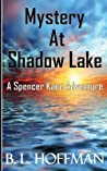 Mystery at Shadow Lake (Spencer Kane Adventure, #1)