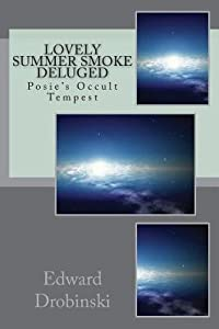 Lovely Summer Smoke Deluged: Posie's Occult Tempest
