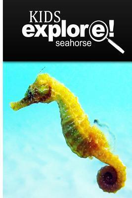 Seahorse - Kids Explore: Animal books nonfiction - books ages 5-6