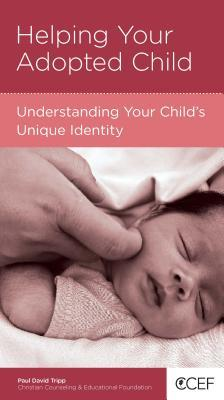 Helping Your Adopted Child: Understanding Your Child's Unique Identity