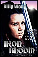 Iron Bloom (Legend of the Iron Flower #1)