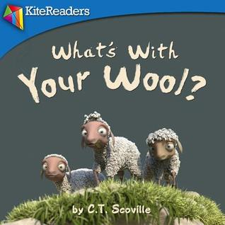 What's with Your Wool?: A Silly Story on How Our Differences