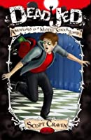 Dead Jed: Adventures of a Middle School Zombie: Volume 1