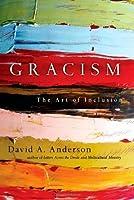 Gracism: The Art of Inclusion (BridgeLeader Books)