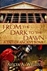 From the Dark to the Dawn by Alicia A. Willis