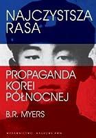 Najczystsza rasa. Propaganda Korei Północnej