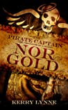 Nor Gold (The Pirate Captain The Chronicles of a Legend, #2)