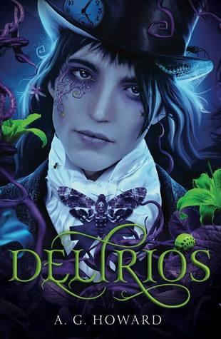 Delirios by A.G. Howard