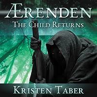 Aerenden: The Child Returns (Ærenden, #1)