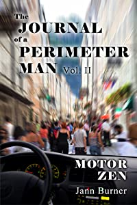 The Journal of A Perimeter Man Vol. II, Motor Zen