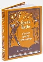 Greek Myths A Wonder Book for Girls Boys