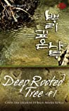 Deep Rooted Tree #1