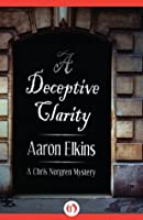 A Deceptive Clarity (The Chris Norgren Mysteries, 1)