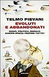 Evoluti e abbandonati