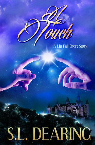 A Touch: A Lia Fail Short Story (Lia Fail Chronicles, #1.2)