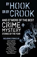 By Hook or By Crook and 30 More of the Best Crime and Mystery Stories of the Year (Best Crime & Mystery Stories of the Year)