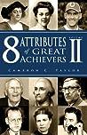 8 Attributes of Great Achievers, Volume II