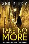 Take No More (James Blake, #1)