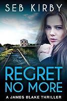 Regret No More (James Blake #2)