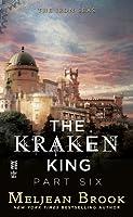 The Kraken King Part VI: The Kraken King and the Crumbling Walls (Iron Seas, #4.6)